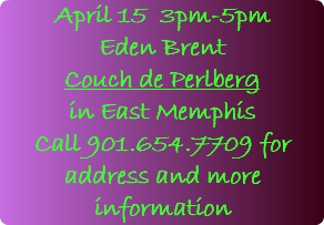 April 15 3pm-5pm Eden Brent Couch de Perlberg in East Memphis Call 901.654.7709 for address and more information